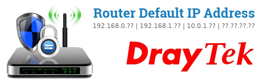 Image of a DrayTek router with 'Router Default IP Addresses' text and the DrayTek logo