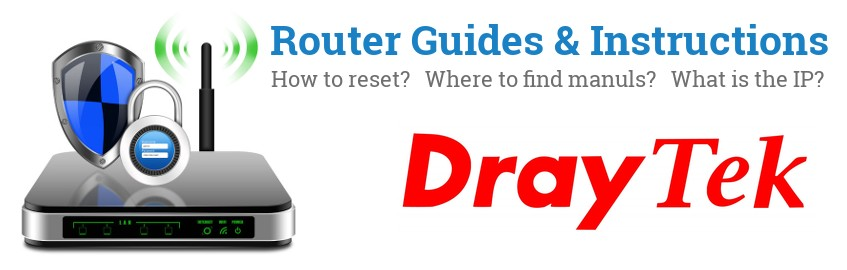 Image of a DrayTek router with 'Router Reset Instructions'-text and the DrayTek logo