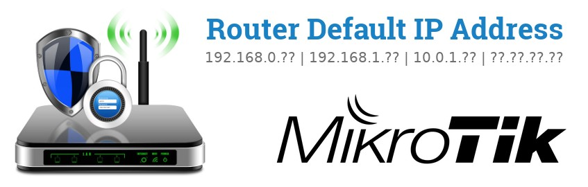 Image of a MikroTik router with 'Router Default IP Addresses' text and the MikroTik logo