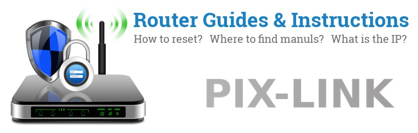 Image of a PIX-LINK router with 'Router Reset Instructions'-text and the PIX-LINK logo