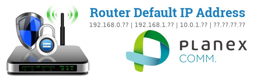 Image of a Planex router with 'Router Default IP Addresses' text and the Planex logo