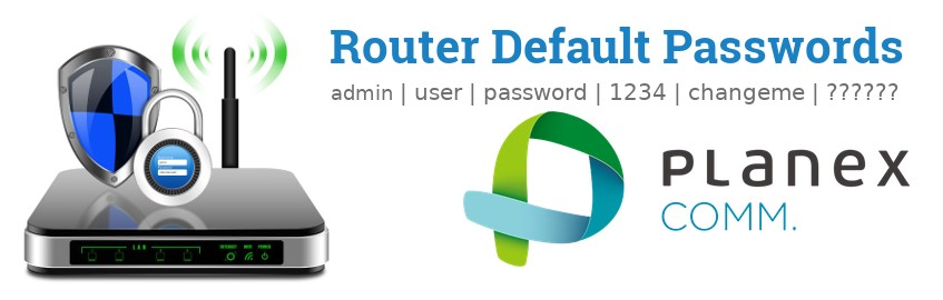 Image of a Planex router with 'Router Default Passwords' text and the Planex logo