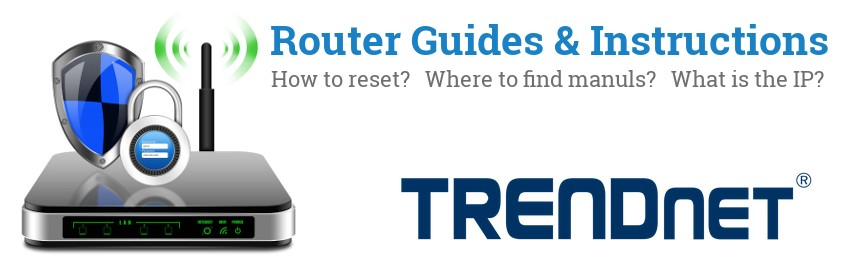 Image of a TRENDnet router with 'Router Reset Instructions'-text and the TRENDnet logo