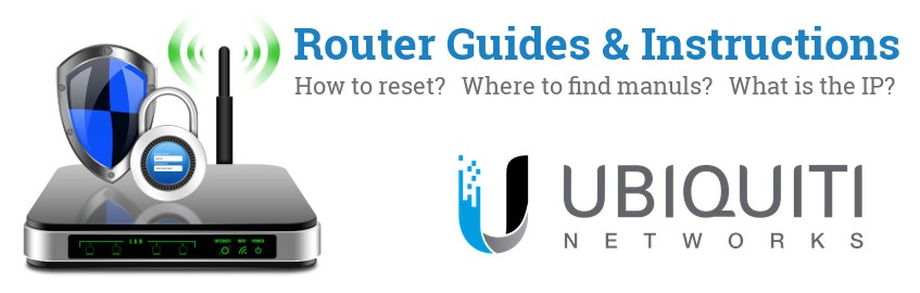 Image of a Ubiquiti Networks router with 'Router Reset Instructions'-text and the Ubiquiti Networks logo